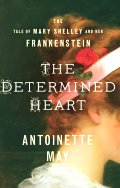Latest novel The Determined Heart
